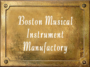 Boston Musical Instrument Manufactory Company History