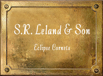 S R Leland & Son Eclipse Cornets Worcester MA