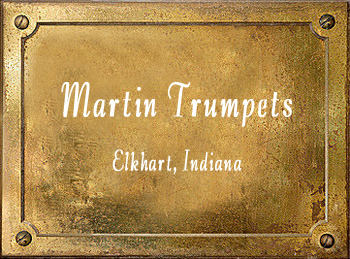 Martin Band Instrument Company Trumpet history Superlative Committee Symphony Imperial Elkhart Indiana
