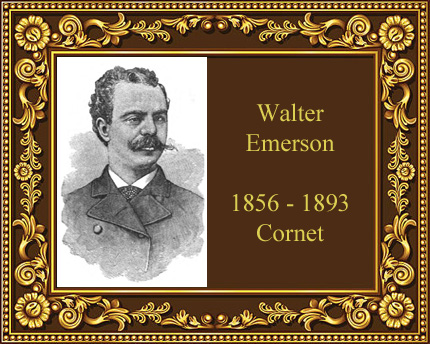 Walter Emerson Cornet Player history