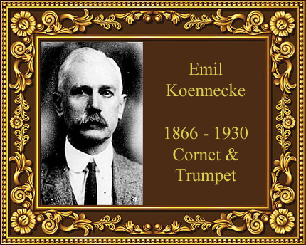 Emil Koennecke Cornet Trumpet Virtuoso Victor Records Philadelphia New York